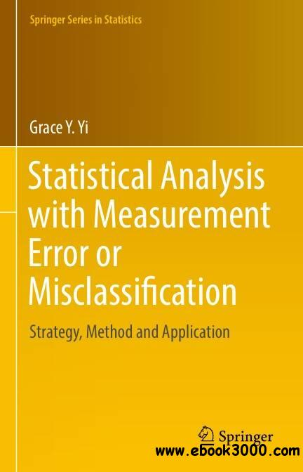 Statistical Analysis with Measurement Error or Misclassification: Strategy, Method and Application