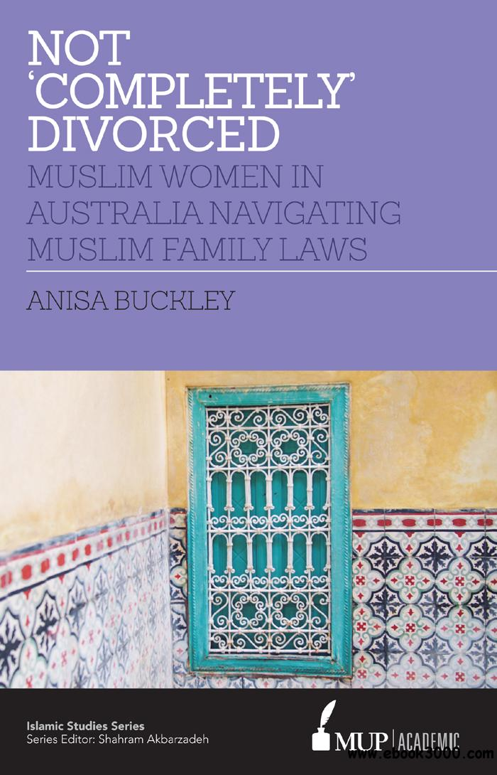 Not 'Completely' Divorced: Muslim Women in Australia Navigating Muslim Family Laws