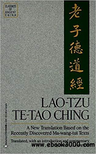 Lao Tzu: Te-Tao Ching - A New Translation Based on the Recently Discovered Ma-wang-tui Texts