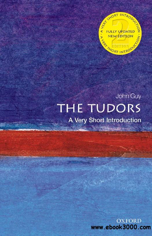 The Tudors: A Very Short Introduction (Very Short Introductions), 2nd Edition