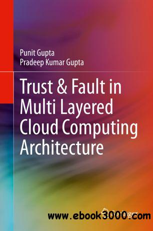 Trust & Fault in Multi Layered Cloud Computing Architecture