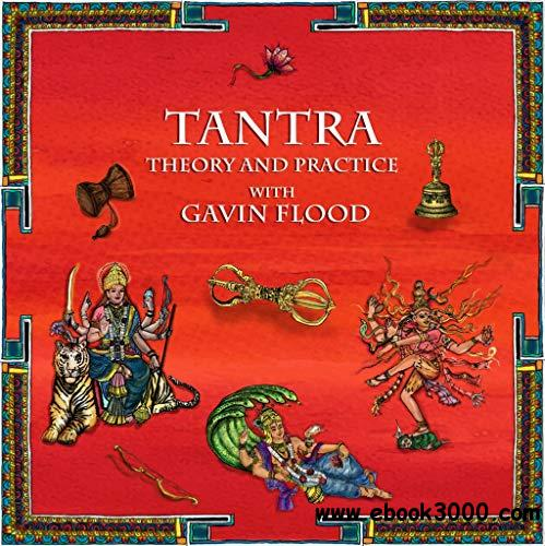 Tantra: Theory and Practice with Professor Gavin Flood
