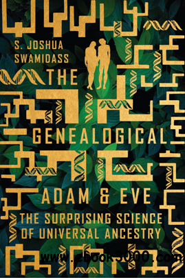 The Genealogical Adam and Eve : The Surprising Science of Universal Ancestry