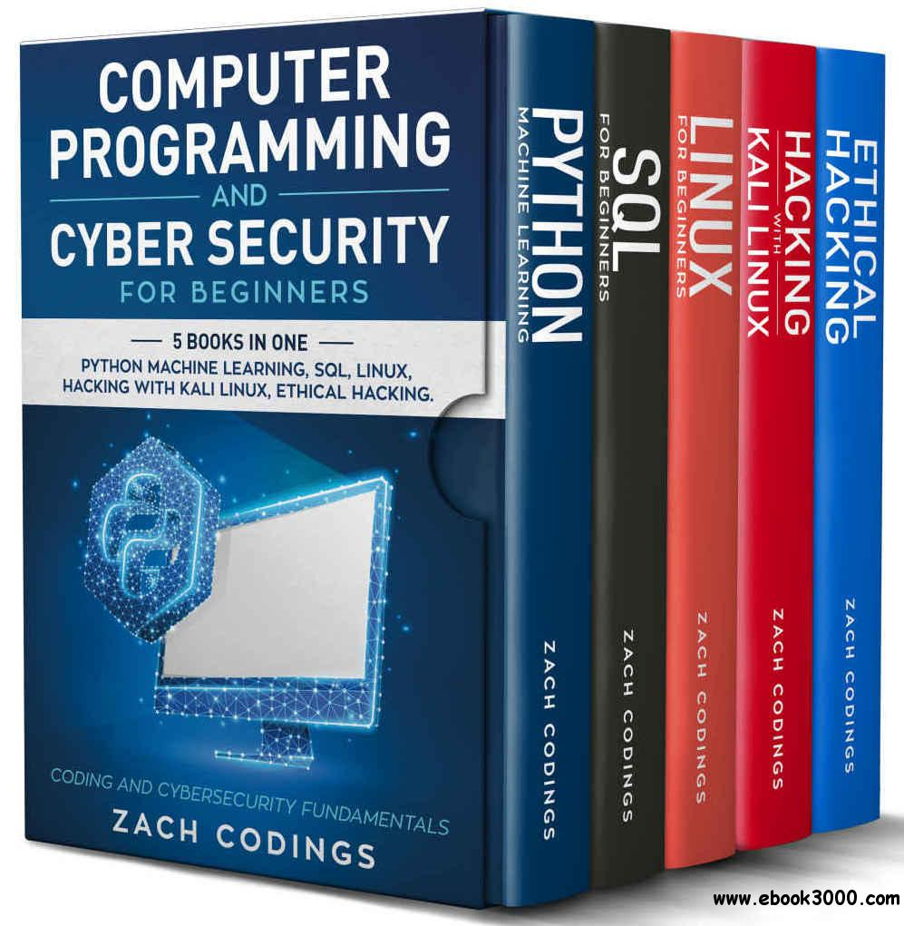 Computer Programming And Cyber Security for Beginners: This Book Includes: Python Machine Learning, SQL, Linux, Hacking with Ka