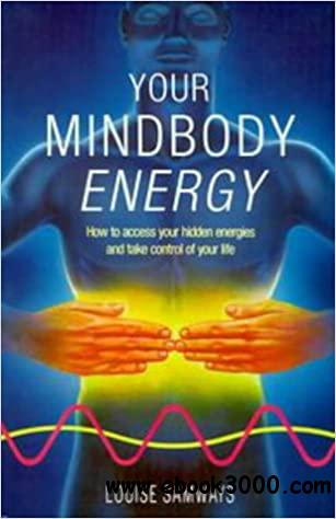 Your Mindbody Energy : How to Make the Cosmic Connection and Transform Your Life