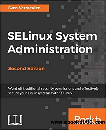 SELinux System Administration - Second Edition Ed 2