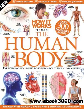 How It Works Book of the Human Body Third Revised Edition