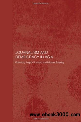 Journalism and Democracy in Asia (Routledge Media, Culture and Social Change in Asia)