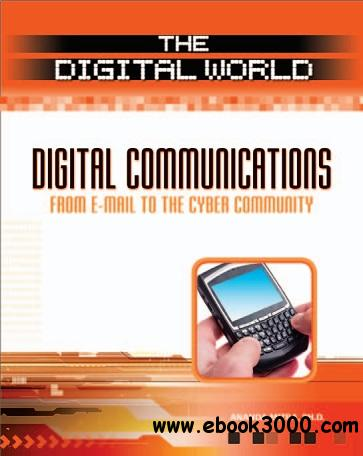 Digital Communications: From E-Mail to the Cyber Community