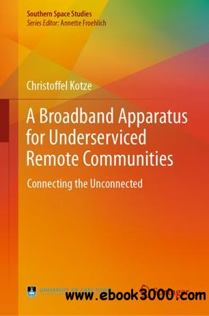 A Broadband Apparatus for Underserviced Remote Communities: Connecting the Unconnected