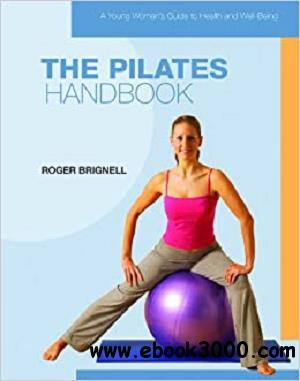 The Pilates Handbook (A Young Woman's Guide to Health and Well-Being)
