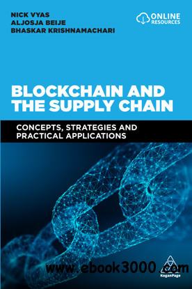 Blockchain and the Supply Chain : Concepts, Strategies and Practical Applications