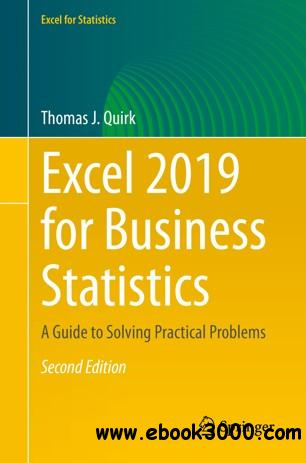 Excel 2019 for Business Statistics: A Guide to Solving Practical Problems