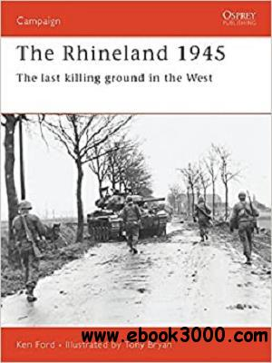 The Rhineland 1945: The last killing ground in the West