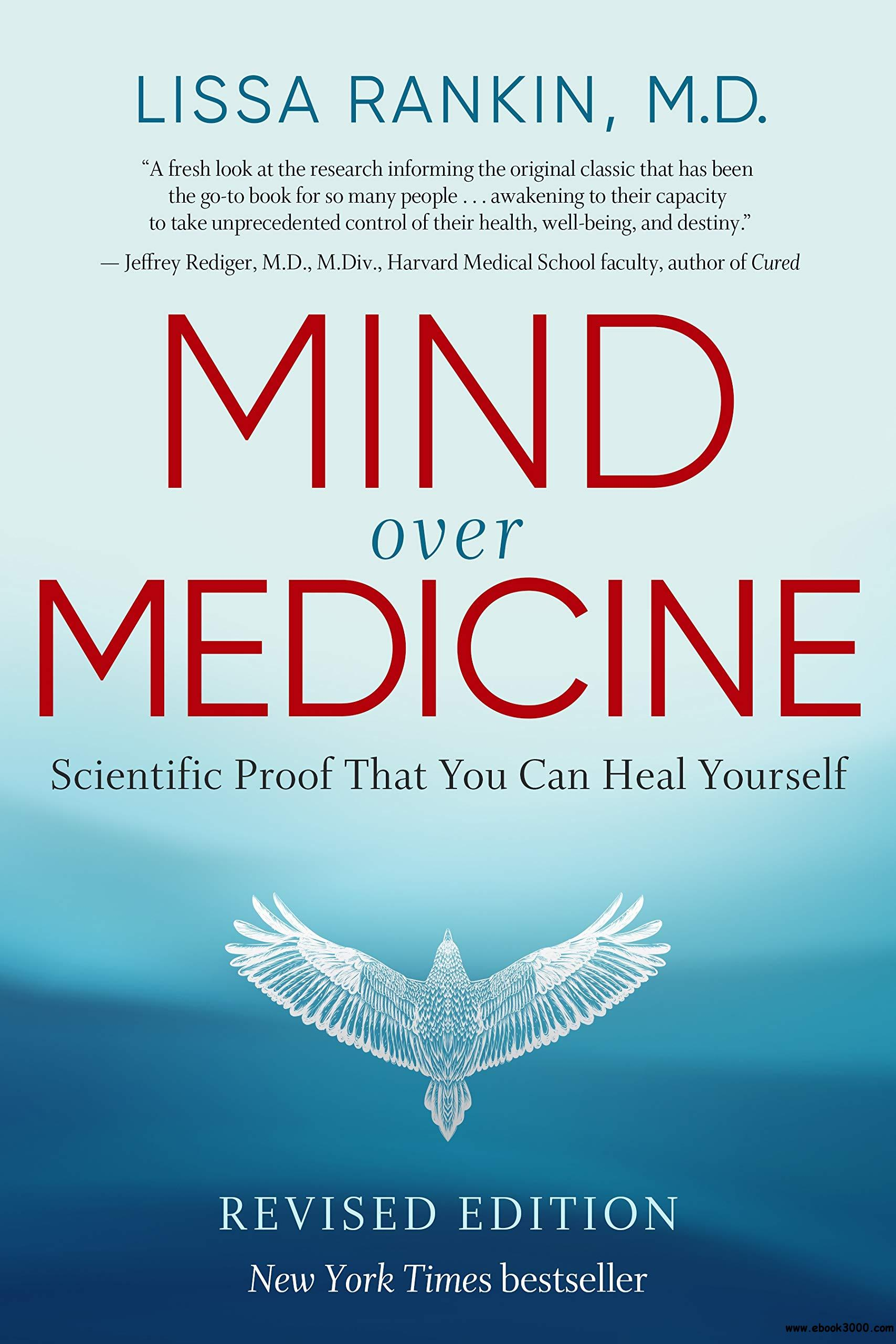 Mind Over Medicine: Scientific Proof That You Can Heal Yourself, Revised Edition