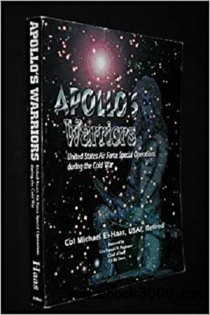 Apollo's warriors : US Air Force special operations during the Cold War (SuDoc D 301.26/6:W 25/2)