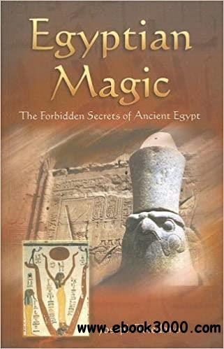 Egyptian Magic: The Forbidden Secrets of Ancient Egypt