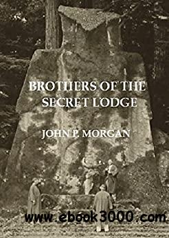 BROTHERS OF THE SECRET LODGE: The God of the Freemasons & the New World Order
