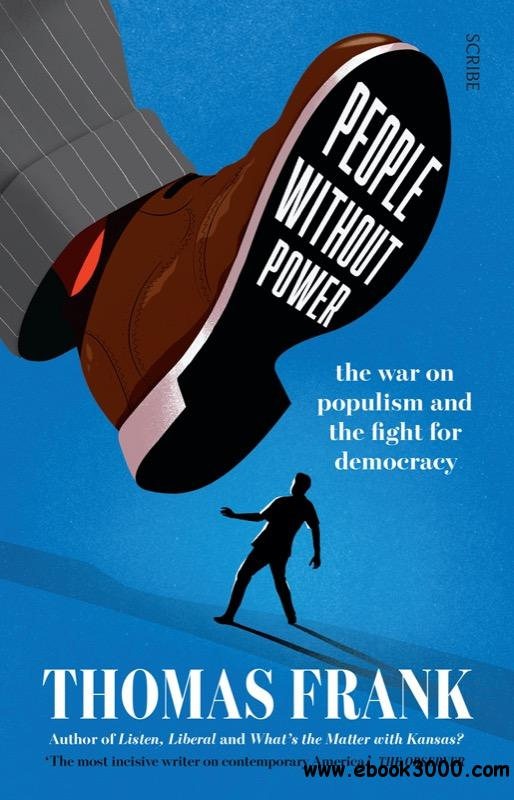 People Without Power: the war on populism and the fight for democracy