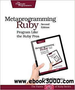Metaprogramming Ruby 2: Program Like the Ruby Pros