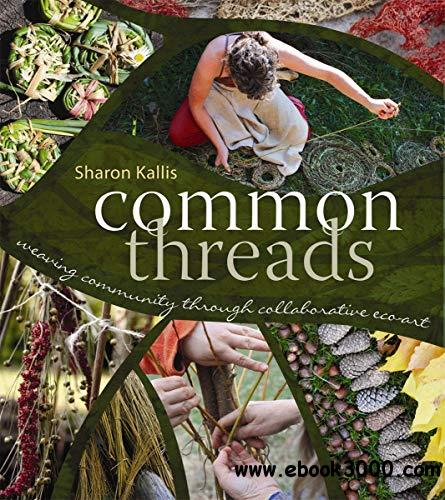 Common Threads: Weaving Community through Collaborative Eco-Art