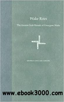 Wake Rites: The Ancient Irish Rituals of Finnegans Wake