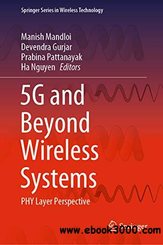 5G and Beyond Wireless Systems: PHY Layer Perspective