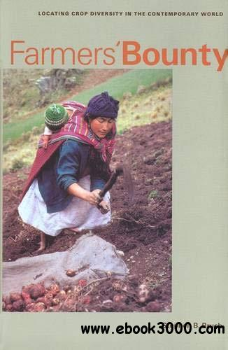 Farmers' Bounty:Locating Crop Diversity in the Contemporary World (Yale Agrarian Studies)