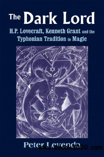 The Dark Lord: H.P. Lovecraft, Kenneth Grant, and the Typhonian Tradition in Magic