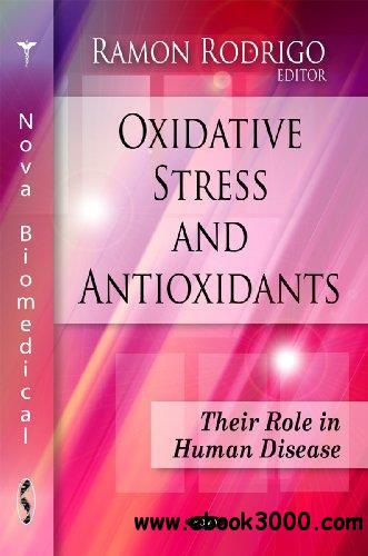 Oxidative Stress and Antioxidants: Their Role in Human Disease