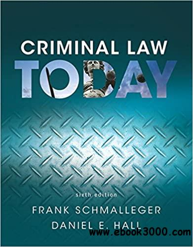 Criminal Law Today, 6th  Edition