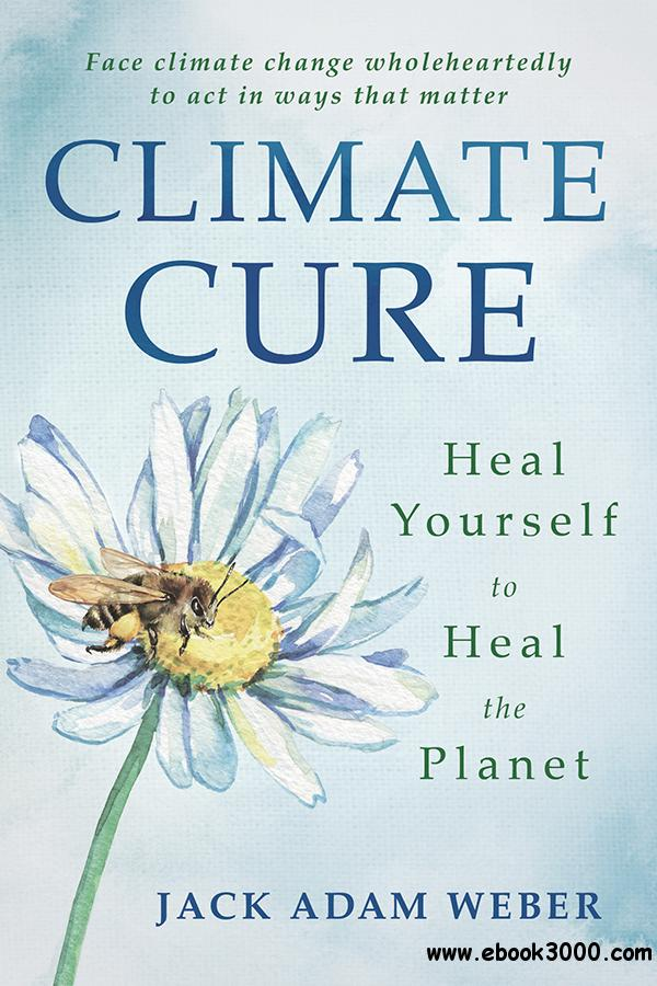Climate Cure: Heal Yourself to Heal the Planet