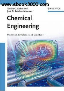 Chemical Engineering: Modelling, Simulation and Similitude