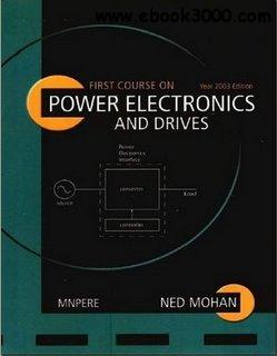 First Course On Power Electronics And Drives