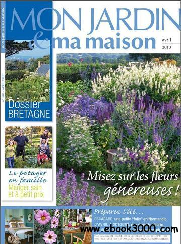 mon jardin ma maison n 603 avril 2010 free ebooks download. Black Bedroom Furniture Sets. Home Design Ideas