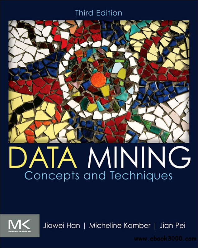 Data Mining: Concepts and Techniques free download