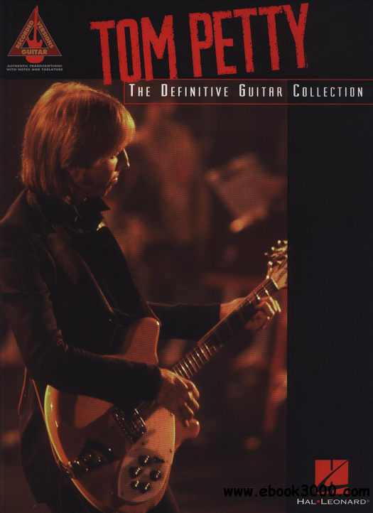 Tom Petty - The Definitive Guitar Collection free download