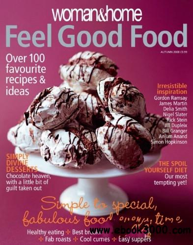 Woman & Home Feel Good Food - Autumn 2008 free download