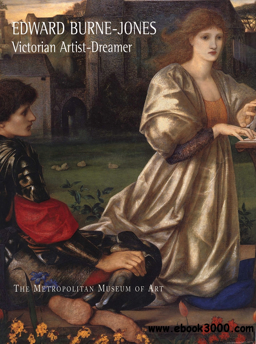 Edward Burne-Jones: Victorian Artist-Dreamer free download