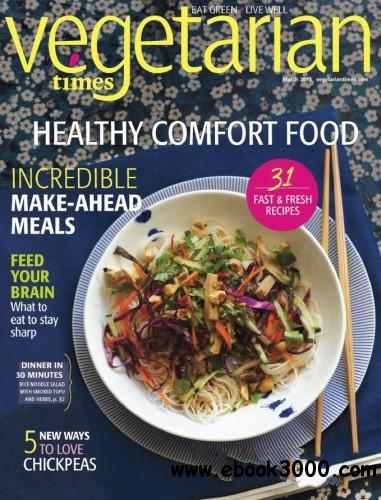 Vegetarian Times - March 2013 free download