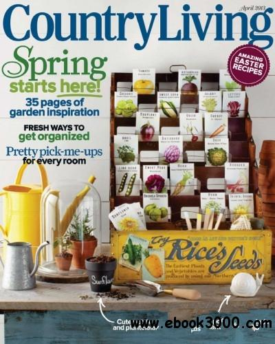 Country Living - April 2013 free download