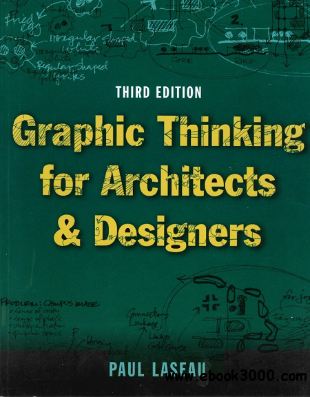 Graphic Thinking for Architects and Designers, 3th edition free download