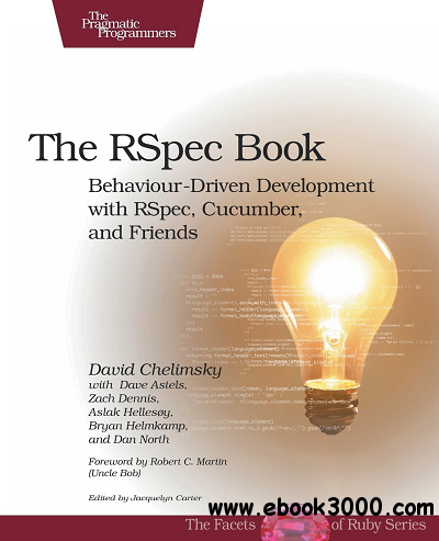 The RSpec Book: Behaviour Driven Development with Rspec, Cucumber, and Friends free download
