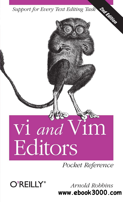 vi and Vim Editors Pocket Reference: Support for every text editing task free download