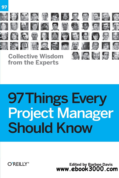 97 Things Every Project Manager Should Know: Collective Wisdom from the Experts free download