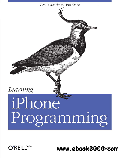 Learning iPhone Programming: From Xcode to App Store free download