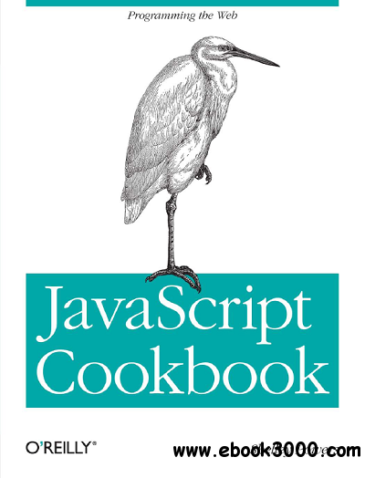 javascript Cookbook : Programming the Web free download