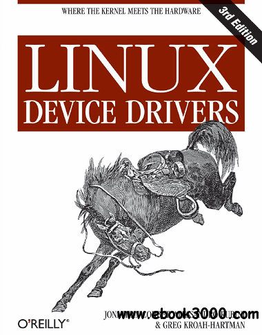 Linux Device Drivers, 3rd Edition free download