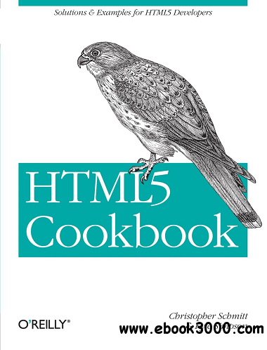 HTML5 Cookbook : Solutions & Examples for HTML5 Developers free download