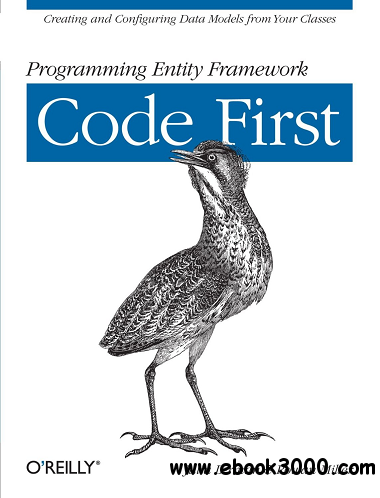 Programming Entity Framework: Code First free download